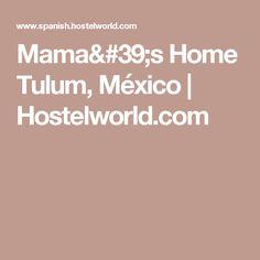 Mama's Home Tulum, México | Hostelworld.com
