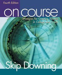 On Course Strategies For Creating Success In College And In Life (BOOK)