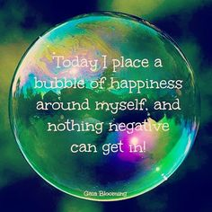 Today I place a bubble of happiness around myself and nothing negative can get in! #bestbubbleparties #happiness #bubbles #fridayquotes
