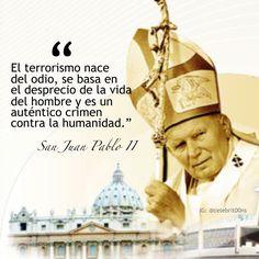 «El #terrorismo nace del odio, se basa en el desprecio de la #vida del hombre y es un auténtico crimen contra la #humanidad .»  San Juan Pablo II (1920 - 2005) Papa polaco elegido en 1978.