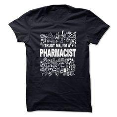 trust me i am a pharmacist T Shirt, Hoodie, Sweatshirt