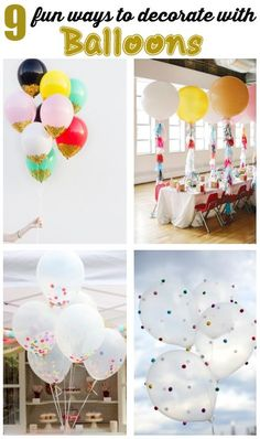 Fun Ways to Decorate With Balloons- LOVE THESE :)