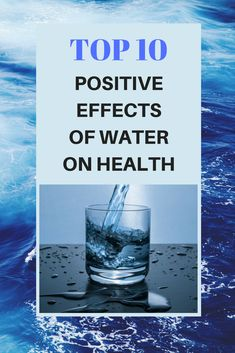 Top 10 Positive effects of water on health, you must read this. Most Visited, You Must, Positivity, Reading, World, Health, Water, Top, Gripe Water