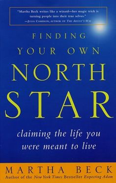 Finding Your Own North Star: Claiming the Life You Were Meant to Live by Martha Beck http://smile.amazon.com/dp/0812932188/ref=cm_sw_r_pi_dp_abeQtb1YWNN6M0F7