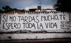 """accion poetica - """"If you're not too long, I will wait all my life. Tu Me Manques, Wall Quotes, Poetry Quotes, Love Life Quotes, Best Quotes, Street Quotes, Frases Tumblr, Love Phrases, More Than Words"""