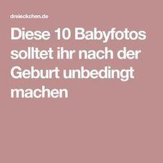 Diese 10 Babyfotos solltet ihr nach der Geburt unbedingt machen