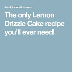 The only Lemon Drizzle Cake recipe you'll ever need!