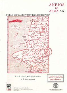 Centeno, R.M.S.; García-Bellido, M.P. ; Mora,  G. (coords.). Rutas, ciudades y moneda en Hispania. Madrid: CSIC, 1999.