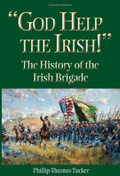 NEW God Help the Irish!: The History of the Irish Brigade by Phillip Thomas Tuck Phillip Thomas, Civil War Books, The Wild Geese, Book Annotation, Irish Culture, New Gods, Civil War Photos, Irish Traditions, Historia