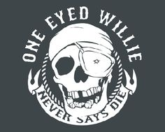 Google Image Result for http://www.cotygonzales.com/wp-content/uploads/2009/10/OneEyedWilly_Fullpic_1.gif