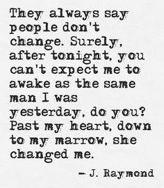 Down to my marrow.... J. Raymond