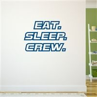 Eat. Sleep. Crew. Removable ChalkTalkGraphix Wall Decal, coolest crew wall stickers