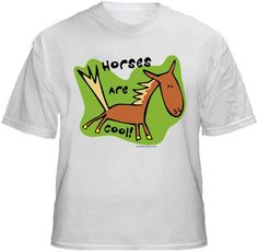 HORSES ARE COOL!  Shirt ~ A portion of the proceeds from Every T-Shirt, Tank Top, Sweatshirt or Hoodie sold on this page, goes to help and support Animal Rescue Groups/Shelters in their animal rescue endeavors. Our home page ~ http://www.rescuedismyfavoritebreed.org/index.htm