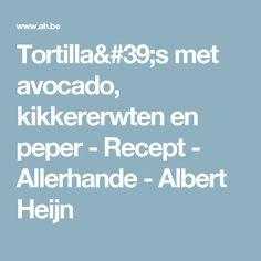 Tortilla's met avocado, kikkererwten en peper - Recept - Allerhande - Albert Heijn