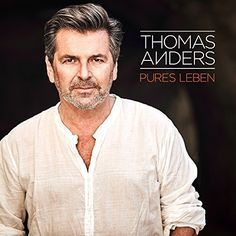 Thomas Anders - Pures Leben (2017)