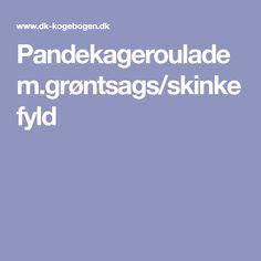 Pandekageroulade m.grøntsags/skinkefyld