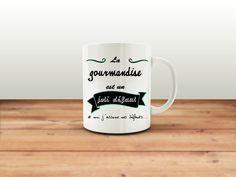 Tasse citation, tasse a café, mug citation, chope, la gourmandise, tasse céramique, idée cadeau, pour lui, pour elle de la boutique SublimAtelier sur Etsy
