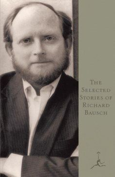 Richard Bausch is a master of the short story--and this selection brings…what feels like the world