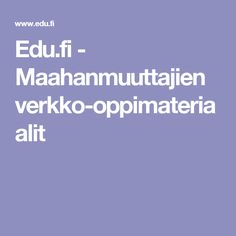 Edu.fi - Maahanmuuttajien verkko-oppimateriaalit Finland, Language, Teaching, School Stuff, Child, Boys, Kid, Language Arts, Teaching Manners