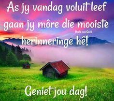 Lekker daggie Lekker Dag, Goeie More, Morning Blessings, Good Morning Greetings, Afrikaans, Birthday Wishes, Wisdom, Words, Happy
