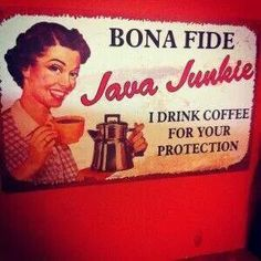 Java Junkie - Watch out Until She's Had Her Coffee.