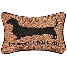 It's Been a Long Day Dachshund Throw Pillow