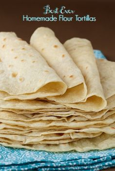 Homemade Flour Tortillas- I make these tortillas in batches of  atleast 64 at a time. The Buttars boys love them and I can't stop eating them. I freeze them in bags of 12 and we have not bought tortillas for a very long time. Nothing can compare to homemade tortillas for any snack or meal!  -Sky