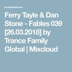 Ferry Tayle & Dan Stone - Fables 039 by Trance Family Global Trance, Dan, Stone, Trance Music, Rock, Stones, Batu