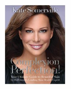 "Bone up on your beauty! In ""Complexion Perfection"", celebrity facialist Kate Somerville shares her years of experience in getting skin glowing."