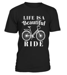 """# Life is a Beautiful Ride, Bicycle, Biking, Bike T Shirt .  Special Offer, not available in shops      Comes in a variety of styles and colours      Buy yours now before it is too late!      Secured payment via Visa / Mastercard / Amex / PayPal      How to place an order            Choose the model from the drop-down menu      Click on """"Buy it now""""      Choose the size and the quantity      Add your delivery address and bank details      And that's it!      Tags: Life is a Beautiful Ride…"""