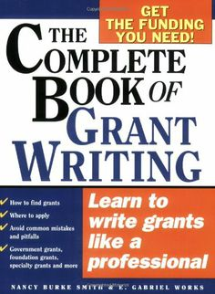 Grant Proposal Writing Research Guide: The following resources are available at the Grants Information Collection (GIC) in Room 262 D/E of Memorial Library at the University of Wisconsin-Madison. When included, call numbers indicate the shelf location of the item in the GIC.