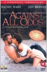 Against All Odds - Jeff Bridges! My life-long, hard-core crush. This movie contains many of my favourite elements - the gorgeous Jeff at his physical peak, James Woods at his menacing best, beautiful locations, steamy sex scenes and an interesting plot that will keep most entertained.