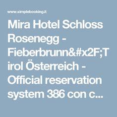 Mira Hotel Schloss Rosenegg - Fieberbrunn/Tirol  Österreich  - Official reservation system  386 con colaz, 486 mezza pensione
