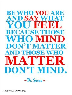 I think this would be a superb quote to put on a nursery wall. We should all hear this message from our earliest of days. #quotes #Dr_Seuss