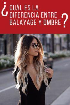 ¿Cuál es la diferencia entre Balayage y Ombre? - Hair and Hair Best Ombre Hair, Brown Ombre Hair, Ombre Hair Color, Blonde Ombre, Balage Hair, Cabello Hair, Super Hair, Stylish Hair, Trendy Hairstyles