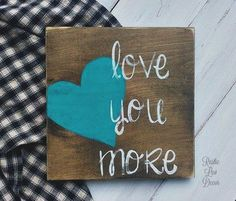 Love You More Rustic Wood Sign, Valentines Decor, Rustic Bedroom Decor, Baby Girl Nursery Decor, Wedding Decor, Love Quote Sign