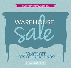 The Warehouse Sale is back. 30-60% OFF lots of great finds. Hurry! Quantities are limited. #kathykuohome