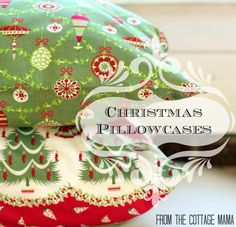As I've mentioned before, this year we are having quite a few visitors during the holiday season. I decided to whip up a bunch of Christmas pillowcases for all of our house guests using my '15-Minute Pillowcase Tutorial'. I thought it would be a festive and fun gesture to have new pillowcases for our house …