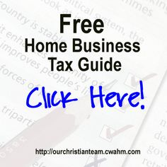 Free #Home-business Tax Guide: http://ourchristianteam.cwahm.com #sponsor