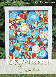 AMAZING tutorial for DIY Abstract Circle Artwork by 3 Little Greenwoods #DIYArtwork #DIYAbstractArt