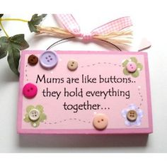 Mothersday Gift Mums Are Like Buttons Keepsake Wooden Plaque