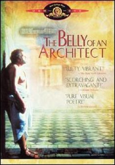 The Belly of an Architect: written and directed by Peter Greenaway