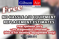 No one wants to deal with having a broken A/C during the Summer. We've got some coupons to help you save money and energy! Visit our website to view our current coupons and deals! http://www.gibsonair.com/specials.html ac replacement - August Coupon