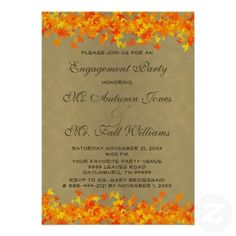 Autumn Fall Color Leaves Wedding Engagement Party Personalized Invite This Engagement Party Invitation features yellow, orange and red fall leaves border with a antique looking tan brown background and brown text. Great for a fall color, autumn, country theme,, rustic nature or Halloween - Thanksgiving holiday wedding party.