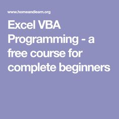 Excel VBA Programming - a free course for complete beginners