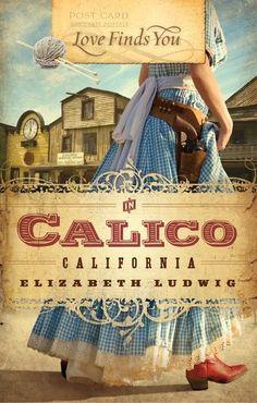 Love Finds You in Calico, California: Elizabeth Ludwig: 9781609360016: Amazon.com: Books