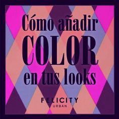 Cómo añadir #color en tus looks - by #FelicityUrban