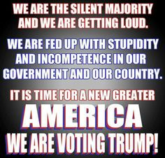 "PRESIDENT DONALD J TRUMP.... I AM SICK OF WHAT WASHINGTON HAS DONE TO THE PEOPLE OF THIS GREAT COUNTRY.....WE THE PEOPLE WANT OUR COUNTRY BACK.......AND ""TRUMP"" IS THE ONLY ONE WHO WILL GIVE IT BACK TO US......TO DO THE PEOPLE'S WORK...THIS IS OUR [OUR] COUNTRY PEOPLE AND ""TRUMP"" KNOWS THIS....HE WILL CHANGE AMERICA FOR THE BETTER....VOTE ""TRUMP"" PEOPLE.!!!!!!...YOU'LL BE GLAD YOU DID"