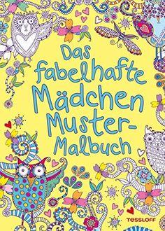 Das fabelhafte Mädchen Muster-Malbuch. Ab 6 Jahren von Hannah Davies http://www.amazon.de/dp/3788637854/ref=cm_sw_r_pi_dp_FVjGvb03C0ZZ9
