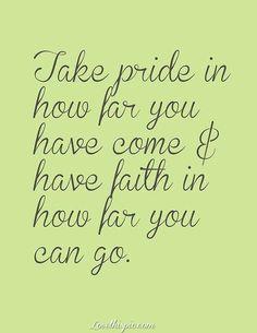 Take Pride, Have Faith quote life future faith wisdom pride